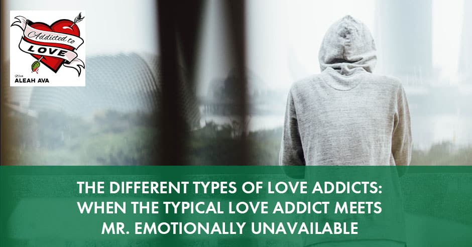 The Different Types Of Love Addicts When The Typical Love Addict