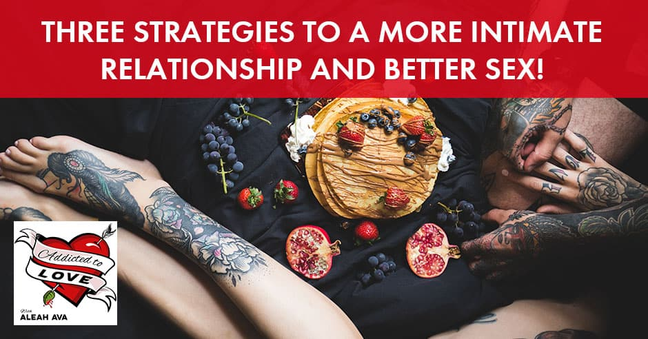 ATL 19 | Three Strategies To More Intimate Relationships