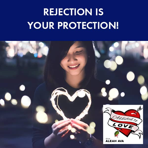 Rejection Is Your Protection!