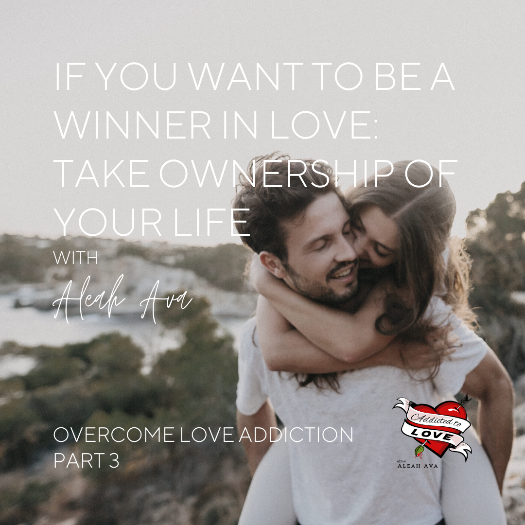 winner in love overcome love addiction take ownership of your life