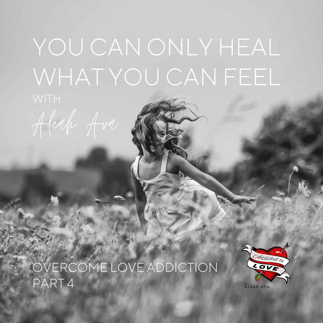 you can only heal what you can feel