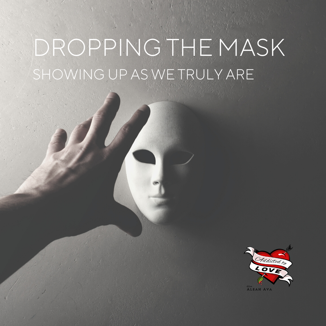 drop the mask show the real you