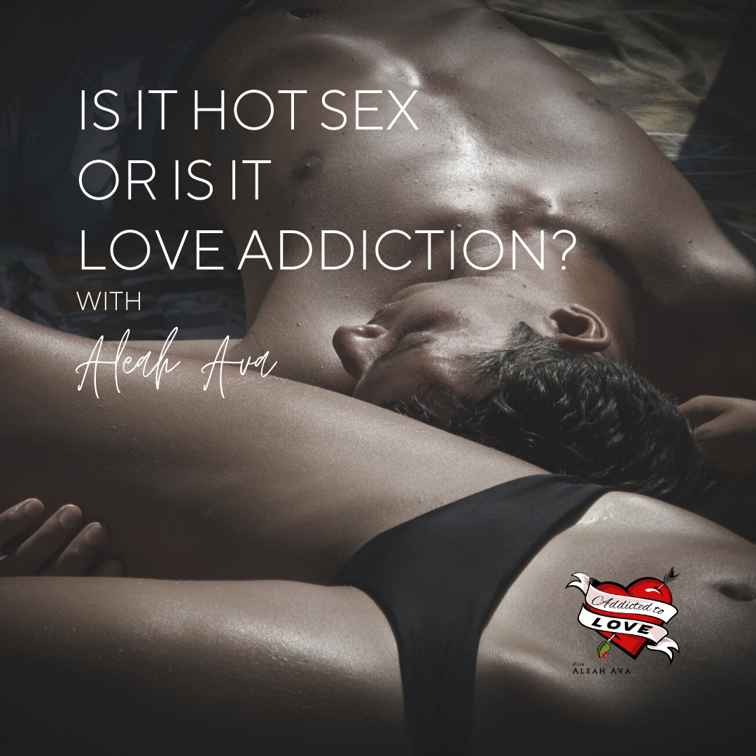is it hot sex or love addiction