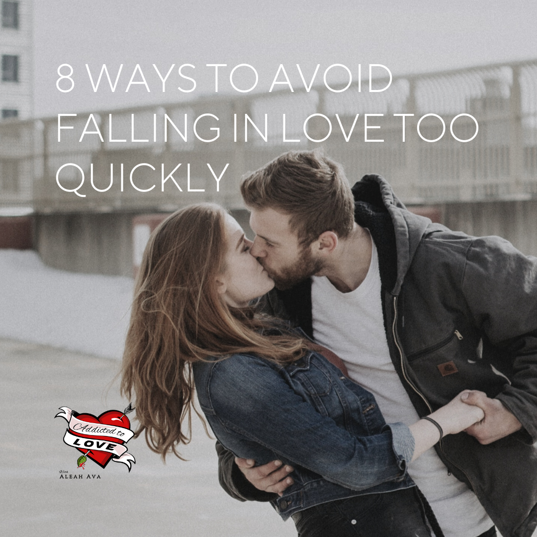 ways to avoid falling in love too quickly