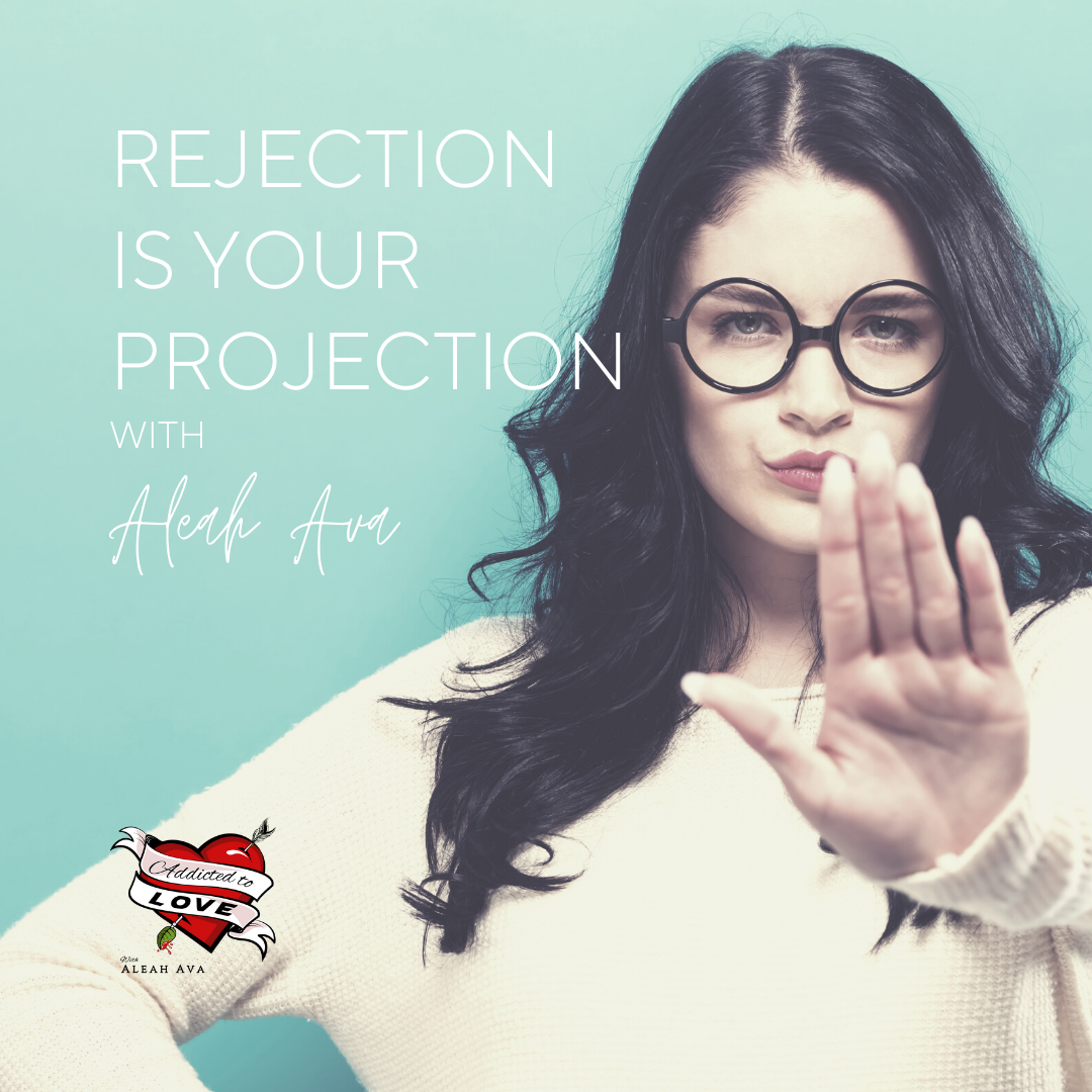 rejection is your projection