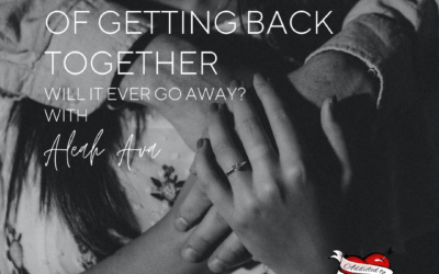 The Fantasy of Getting Back Together – Will It Ever Go Away?