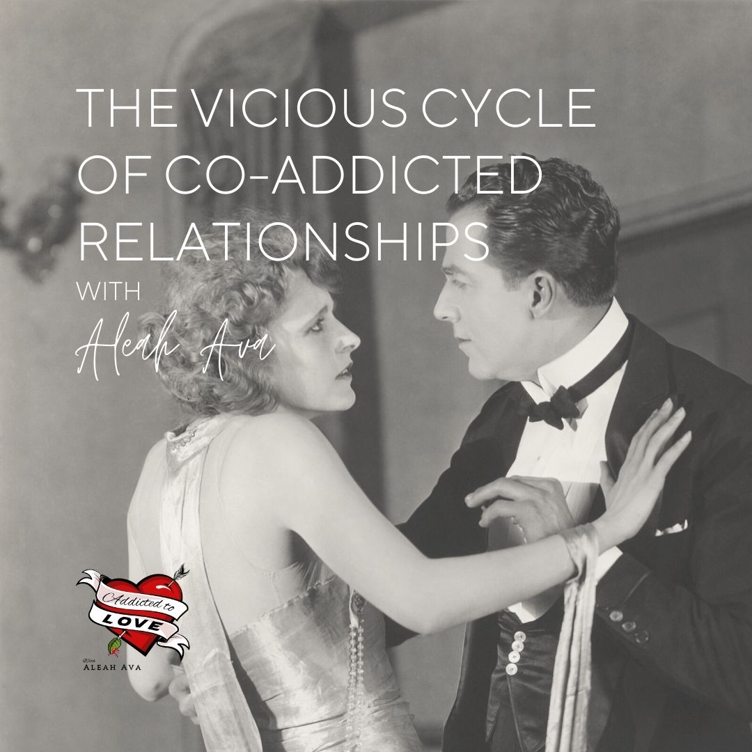 The Vicious Cycle Of Co-Addicted Relationships